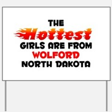 Hot Girls: Wolford, ND Yard Sign