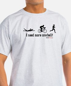 I need more cowbell triathlon T-Shirt