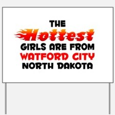 Hot Girls: Watford City, ND Yard Sign