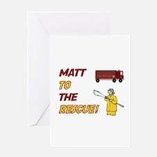 Matt to the Rescue! Greeting Card