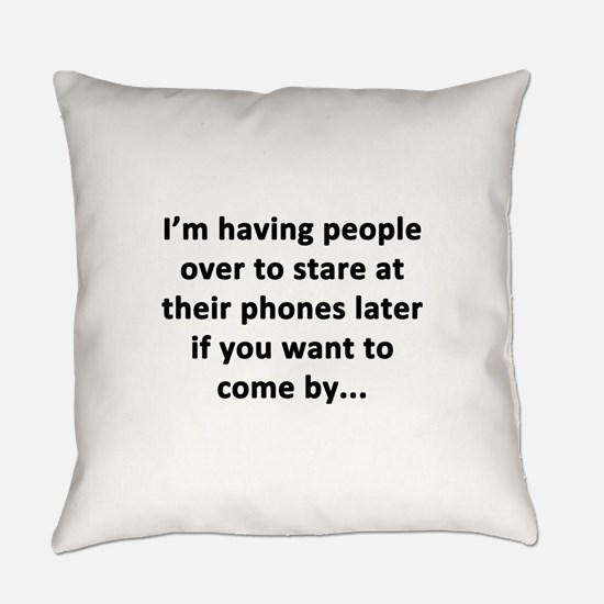Having People Over Everyday Pillow