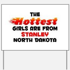 Hot Girls: Stanley, ND Yard Sign