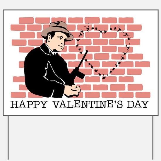 St. Valentine's Day Massacre Yard Sign