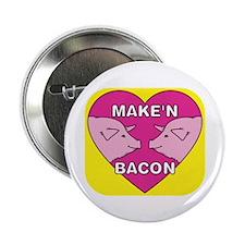 """Make'n Bacon 2.25"""" Button"""
