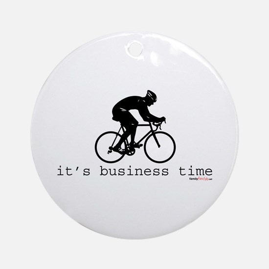 It's Business Time Cyling Ornament (Round)