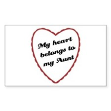 My Heart Belongs to My Aunt Rectangle Decal