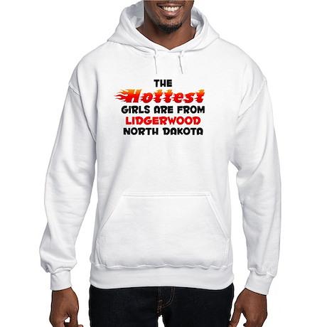 Hot Girls: Lidgerwood, ND Hooded Sweatshirt
