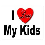 I Love My Kids Small Poster