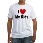 I Love My Kids (Front) Fitted T-Shirt