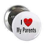 I Love My Parents Button