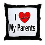 I Love My Parents Throw Pillow