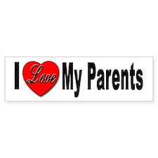 I Love My Parents Bumper Bumper Sticker