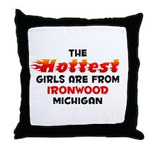 Hot Girls: Ironwood, MI Throw Pillow