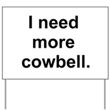 Cowbell Yard Sign
