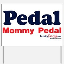 Pedal Mommy Pedal Yard Sign