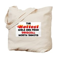 Hot Girls: Driscoll, ND Tote Bag