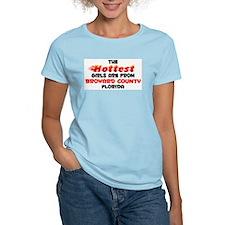 Hot Girls: Broward Coun, FL T-Shirt