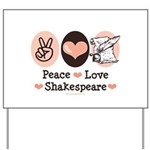 Peace Love Shakespeare Yard Sign