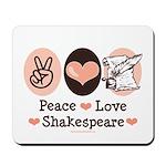 Peace Love Shakespeare Mousepad