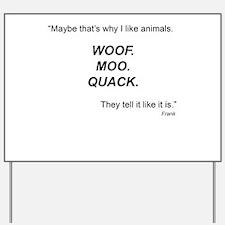 Woof. Moo. Quack. Yard Sign