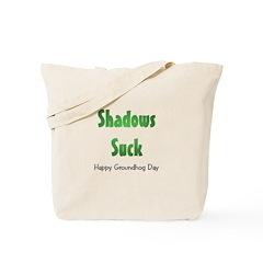 Shadows Suck Tote Bag