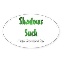 Shadows Suck Oval Sticker