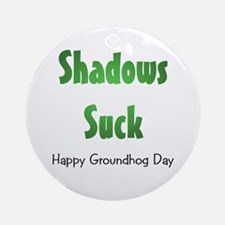 Shadows Suck Ornament (Round)