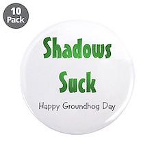 "Shadows Suck 3.5"" Button (10 pack)"