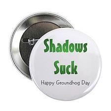 """Shadows Suck 2.25"""" Button"""