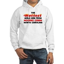 Hot Girls: Moores Creek, NC Hoodie