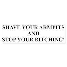 Shave your Armpits Bumper Bumper Sticker