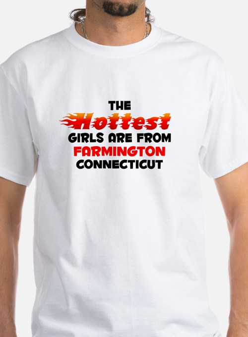 Hot Girls: Farmington, CT Shirt