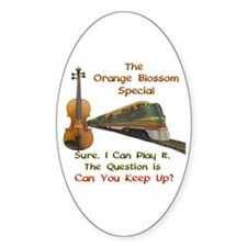 Orange Blossom Special--Keep Oval Decal