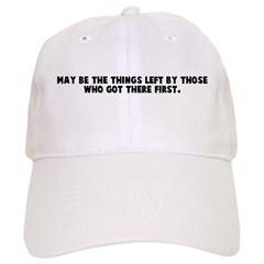 May be the things left by tho Baseball Cap