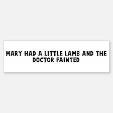 Mary had a little lamb and th Bumper Bumper Bumper Sticker