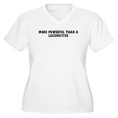 More powerful than a locomoti T-Shirt