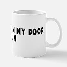 Never darken my door again Mug