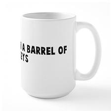 More fun than a barrel of mon Mug