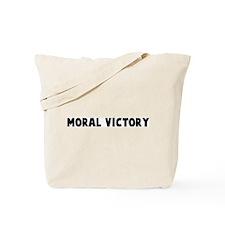 Moral victory Tote Bag