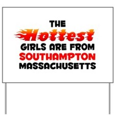 Hot Girls: Southampton, MA Yard Sign