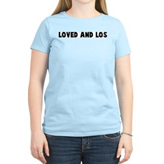 Loved and los T-Shirt