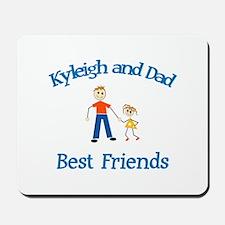 Kyleigh & Dad - Best Friends Mousepad