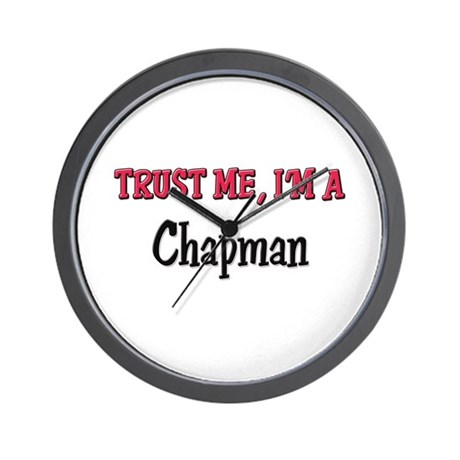 Trust Me I'm a Chapman Wall Clock