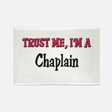 Trust Me I'm a Chaplain Rectangle Magnet