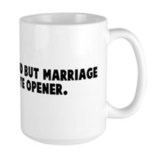 Love may be blind but marriag Mug