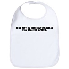 Love may be blind but marriag Bib