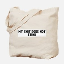 My shit does not stink Tote Bag