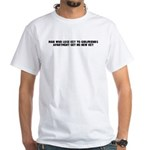 Man who lose key to girlfrien White T-Shirt
