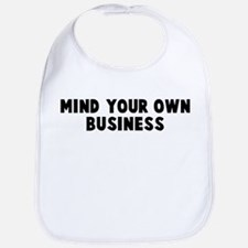 Mind your own business Bib
