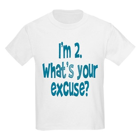 I'm 2. What's your excuse? Kids Light T-Shirt